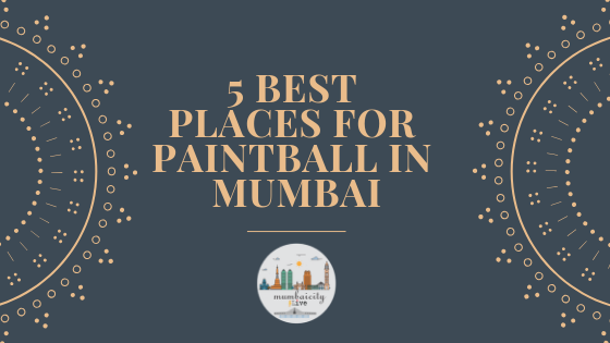 5 best places for paintball in Mumbai