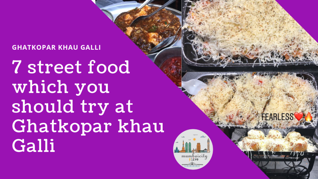 7 street food which you should try at Ghatkopar khau Galli
